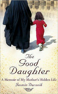 Good Daughter: A Memoir of My Mother's Hidden Life