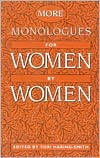 More Monologues for Women, by Women