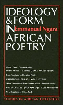 Ideology & Form in African Poetry: Implications for Communication