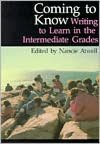 Coming to Know: Writing to Learn in the Intermediate Grades