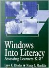 Windows into Literacy : Assessing Learners K-8