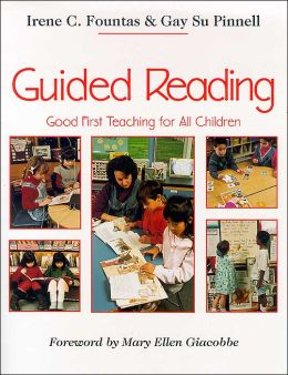 Guided Reading: Good First Teaching for All Children
