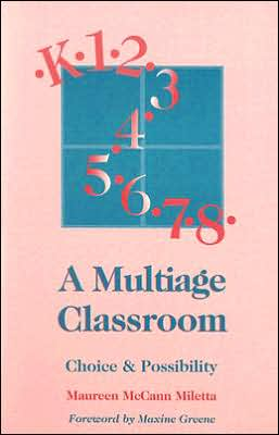 A Multiage Classroom: Choice & Possibility