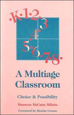 A Multiage Classroom: Choice & Possibility