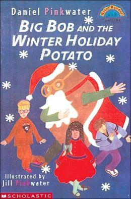 Big Bob and the Winter Holiday Potato