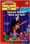 Dracula Doesn't Rock and Roll (Adventures of the Bailey School Kids Series #39)