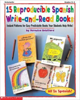 15 Reproducible Spanish Write-&-Read Books: Instant Patterns for Easy Predictable Books for Students