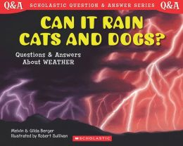 Can It Rain Cats and Dogs?: Questions & Answers about Weather (Scholastic Question & Answer Series)