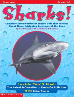 Sharks!: Complete Cross-Curricular Theme Unit That Teaches about These Intriguing Creatures of the Deep