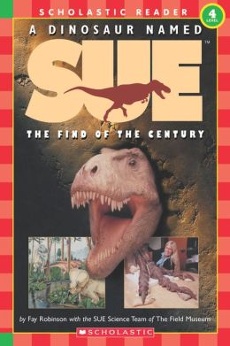 Dinosaur Named Sue: The Find of the Century (Hello Reader! Series)