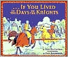 If You Lived in the Days of the Knights