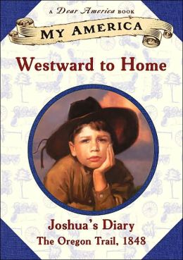 Westward to Home: Joshua's Oregon Trail Diary