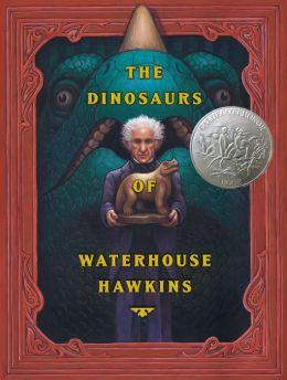 Dinosaurs of Waterhouse Hawkins: An Illuminating History of Mr. Waterhouse Hawkins, Artist and Lecturer