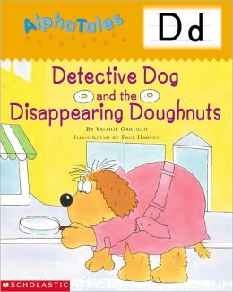 Detective Dog and the Disappearing Donuts: Letter D
