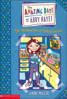 Declaration of Independence (Amazing Days of Abby Hayes Series #2)