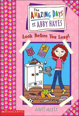 Look before You Leap (Amazing Days of Abby Hayes Series #5)