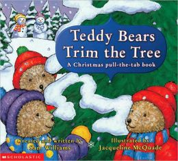 Teddy Bears Trim the Tree: A Christmas Pull-the-Tab Book