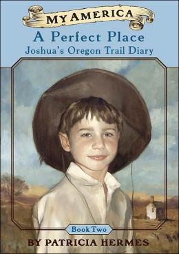 Perfect Place: Joshua's Oregon Trail Diary, Book Two