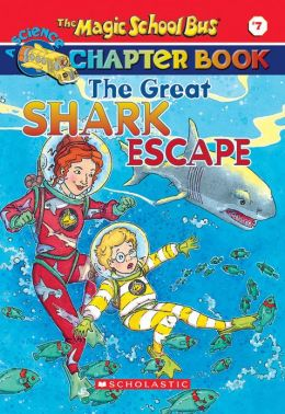 The Great Shark Escape (Magic School Bus Chapter Book Series #7)