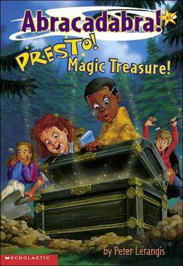 Presto! Magic Treasure! (Abracadabra Series #3)