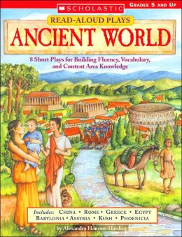 Read-Aloud Plays: Ancient World: 8 Short Plays for Building Fluency, Vocabulary, and Content Area Knowledge