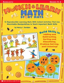 Munch and Learn Math Story Mats: 15 Reproducible Learning Mats with Instant Activities That Use Munchable Manipulatives to Teach Important Math Skills