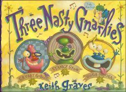 Three Nasty Gnarlies