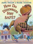 Book Cover Image. Title: How Do Dinosaurs Stay Safe?, Author: Jane Yolen