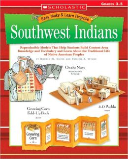 Southwest Indians: Grades 3-5 (Easy Make and Learn Projects Series)