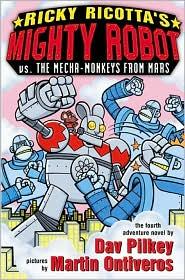 Ricky Ricotta's Mighty Robot vs. the Mecha-Monkeys from Mars (Ricky Ricotta Series #4)