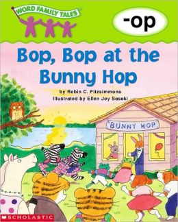 Word Family Tales: Bop, Bop at the Bunny Hop