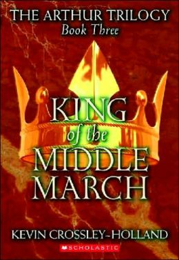 King of the Middle March (Arthur Trilogy #3)