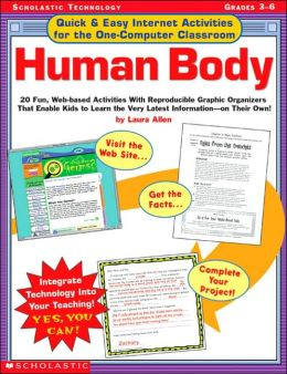 Quick and Easy Internet Activities for the One-Computer Classroom: Human Body