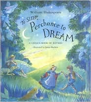 Sleep Perchance to Dream: A Child's Book of Rhymes