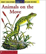Animals on the Move (First Discovery Look-it-Up Series)