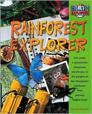 Rainforest Explorer (Earth Explorers Series)