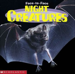 Night Creatures (Face to Face Series)