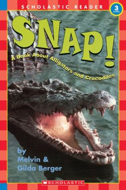 Snap!: A Book about Alligators and Crocodiles