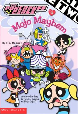 Mojo Mayhem (Powerpuff Girls Chapter Books Series #11)