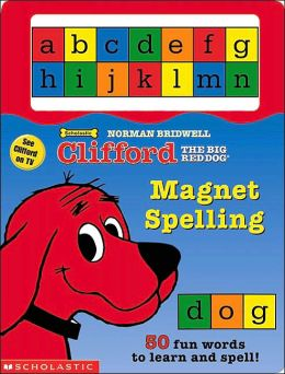 Clifford the Big Red Dog: Magnet Spelling