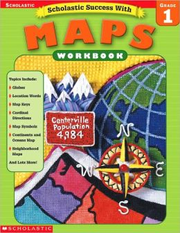 Scholastic Success with Maps: Grade 1
