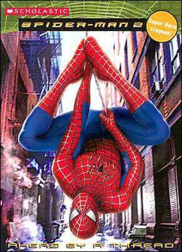 Spider-Man 2: Ahead by Thread (Spider-Man 2 Series)
