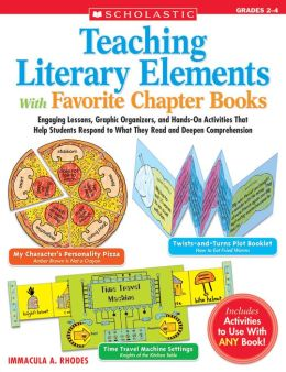 Teaching Literary Elements with Favorite Chapter Books: Grades 2-4
