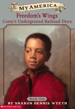 Freedom's Wings: Corey's Underground Railroad Diary