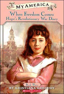When Freedom Comes: Hope's Revolutionary War Diary, Book Three, Philadelphia, Pennsylvania, 1778 (My America Series)