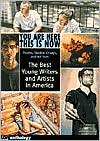 You Are Here, This Is Now: The Best Young Writers and Artists in America