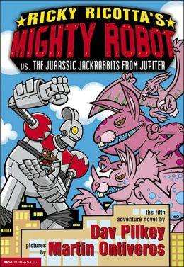 Ricky Ricotta's Mighty Robot vs. the Jurassic Jackrabbits from Jupiter (Ricky Ricotta Series #5)