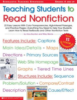 Teaching Students To Read Nonfiction: 22 Easy Lessons With High-Interest Passages, and Practice Pages- Everything You Need To Help Your Students Learn How To Read Textbooks And Other Nonfiction Texts