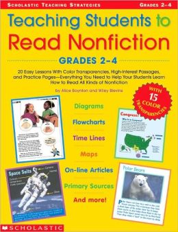 Teaching Students to Read Nonfiction: Grades 2-4: 20 Easy Lessons With Color Transparencies, High-Interest Passages, and Practice Pages - Everything You Need to Help Your Students Learn How to Read All Kinds of Nonfiction