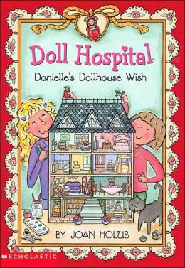 Danielle's Dollhouse Wish (Doll Hospital Series #5)